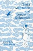 Taoist Meditation and Longevity Techniques