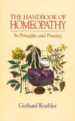 The Handbook of Homeopathy