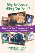 Why is Cancer Killing Our Pets?