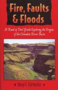 Fire, Faults & Floods