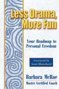 Less Drama, More Fun