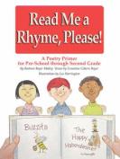 Read Me a Rhyme Please