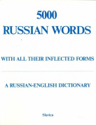 Five Hundred Russian Words with All Their Inflected Forms and Other Grammatical Information