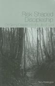 Risk-Shaped Discipleship