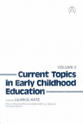 Current Topics in Early Childhood Education, Volume 2