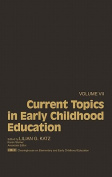 Current Topics in Early Childhood Education : V. 7