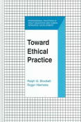 Toward Ethical Practice