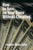 How to Save on Your Taxes Without Cheating