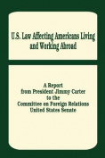 U. S. Law Affecting Americans Living and Working Abroad