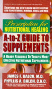 Prescription for Nutritional Healing Guide to Supplements