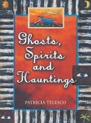 Ghosts, Spirits and Hauntings