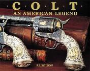 Colt: An American Legend