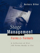 Stage Management Forms & Formats  : A Collection of Over 100 Forms Ready to Use