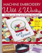 Machine Embroidery Wild and Wacky