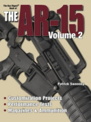 Gun Digest Book of the AR-15, Volume 2