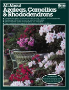 All About Azaleas, Camellias and Rhododendrons