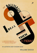 The Bauhaus Ideal Then and Now