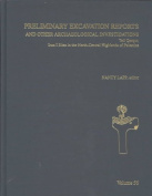 Preliminary Excavation Reports and Other Archaeological Investigations