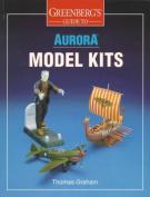 Greenberg's Guide to Aurora Model Kits