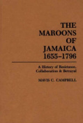 The Maroons of Jamaica, 1655-1796