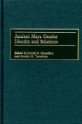 Ancient Maya Gender Identity and Relations