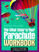 "The "" What Color is Your Parachute?: A Practical Manual for Job-hunters and Career-changers"