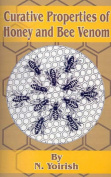 Curative Properties of Honey and Bee Venom