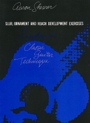 Slur, Ornament, and Reach Development Exercises for Guitar
