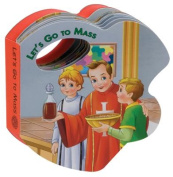Let's Go to Mass (St. Joseph Rattle Board Books) [Board book]