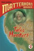 Talis Hunters (Matterhorn the Brave