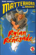 Rylan the Renegade (Matterhorn the Brave