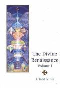 The Divine Renaissance: v. 1