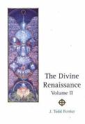 The Divine Renaissance: v. 2