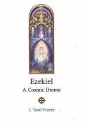 Ezekiel: A Cosmic Drama