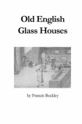 Old English Glass Houses