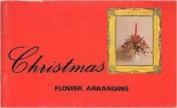 Christmas Flower Arranging