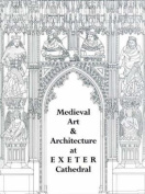 Medieval Art and Architecture at Exeter Cathedral