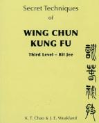 Secret Techniques Of Wing Chun Kung Fu Vol.3