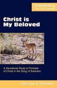 Christ is My Beloved