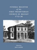 Funeral Register of the First Presbyterian Church of Belfast, 1712-36