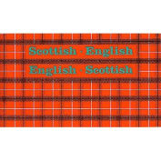 Scottish-English, English-Scottish