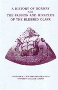 A History of Norway and the Passion and Miracles of the Blessed Olafr