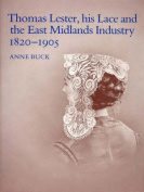Thomas Lester, His Lace and the East Midlands Industry, 1820-1905