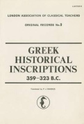 Greek Historical Inscriptions, 359-323 B.C.