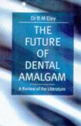 The Future of Dental Amalgam