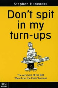 Don't Spit in My Turn-Ups