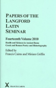 Papers of the Langford Latin Seminar: Health and Sickness in Ancient Rome; Greek and Roman Poetry and Historiography