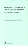 "Ancient Etymologies in Ovid's ""Metamorphoses"""