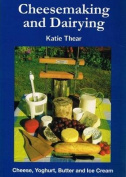 Cheesemaking and Dairying
