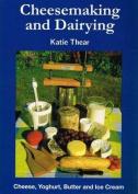 Cheesemaking and Dairying
